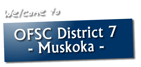 Welcome to OFSC District 7 - Muskoka